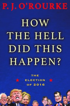 Product How the Hell Did This Happen?: The Election of 2016