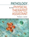 Product Pathology for the Physical Therapist Assistant