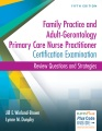 Product Family Practice and Adult-Gerontology Primary Care Nurse Practitioner Certification Examination: Review Questions and Strategies