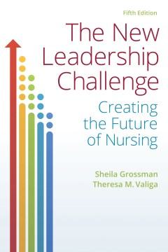Product The New Leadership Challenge: Creating the Future of Nursing