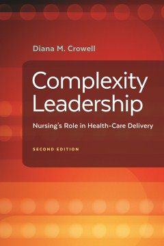 Product Complexity Leadership: Nursing's Role in Health Care Delivery