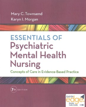 Product Essentials of Psychiatric Mental Health Nursing: Concepts of Care in Evidence-Based Practice