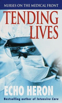 Product Tending Lives: Nurses on the Medical Front