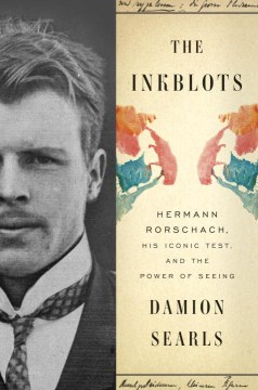 Product The Inkblots: Hermann Rorschach, His Iconic Test, and the Power of Seeing