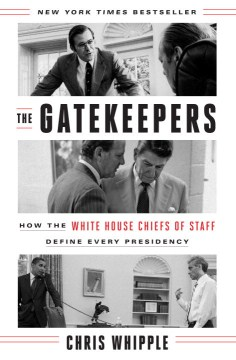 Product The Gatekeepers: How the White House Chiefs of Staff Define Every Presidency