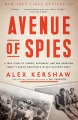 Product Avenue of Spies: A True Story of Terror, Espionage, and One American Family's Heroic Resistance in Nazi-occupied Paris