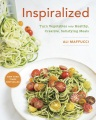 Product Inspiralized: Turn Vegetables into Healthy, Creative, Satisfying Meals