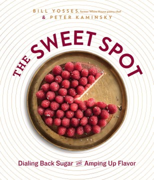 Product The Sweet Spot: Dialing Back Sugar and Amping Up Flavor