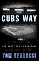 Product The Cubs Way: The Zen of Building the Best Team in Baseball and Breaking the Curse