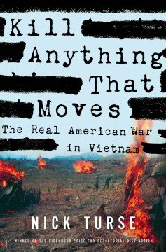 Product Kill Anything That Moves: The Real American War in Vietnam