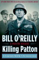 Product Killing Patton: The Strange Death of World War II's Most Audacious General