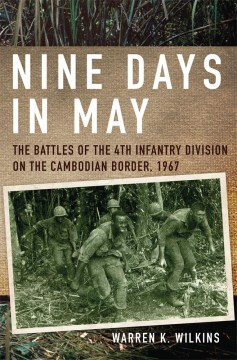 Product Nine Days in May: The Battles of the 4th Infantry Division on the Cambodian Border, 1967