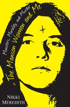 Product The Manson Women and Me: Monsters, Morality, and Murder