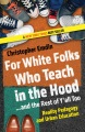 Product For White Folks Who Teach in the Hood... and the R