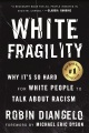 Product White Fragility: Why It's So Hard for White People to Talk About Racism