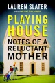 Product Playing House: Notes of a Reluctant Mother