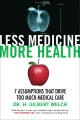 Product Less Medicine, More Health