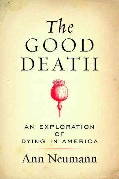 Product The Good Death: An Exploration of Dying in America