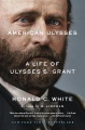 Product American Ulysses: A Life of Ulysses S. Grant