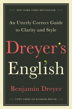 Product Dreyer's English: An Utterly Correct Guide to Clarity and Style
