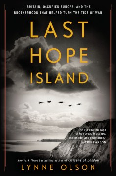 Product Last Hope Island: Britain, Occupied Europe, and the Brotherhood That Helped Turn the Tide of War
