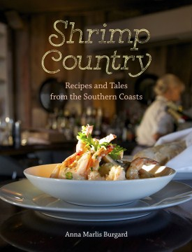 Product Shrimp Country: Recipes and Tales from the Southern Coasts