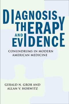 Product Diagnosis, Therapy, and Evidence: Conundrums in Modern American Medicine