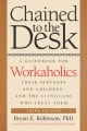 Product Chained to the Desk: A Guidebook for Workaholics, Their Partners and Children, and the Clinicians Who Treat Them