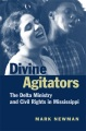 Product Divine Agitators: The Delta Ministry and Civil Rights in Mississippi