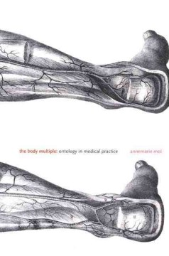 Product The Body Multiple: Ontology in Medical Practice