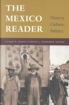 Product The Mexico Reader: History, Culture, Politics