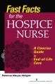 Product Fast Facts for the Hospice Nurse: A Concise Guide to End-of-Life Care