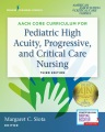 Product AACN Core Curriculum for Pediatric High Acuity, Progressive, and Critical Care Nursing