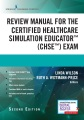 Product Review Manual for the Certified Healthcare Simulation Educator (CHSE) Exam