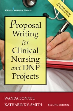 Product Proposal Writing for Clinical Nursing and Dnp Projects