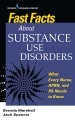 Product Fast Facts About Substance Use Disorders: What Every Nurse, Aprn, and Pa Needs to Know