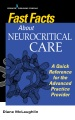 Product Fast Facts About Neurocritical Care: A Quick Reference for the Advanced Practice Provider