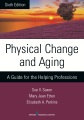 Product Physical Change & Aging: A Guide for the Helping Professions