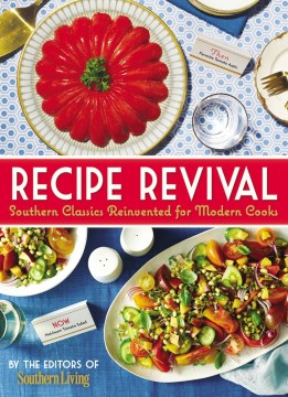 Product Southern Living Recipe Revival: Southern Classics Reinvented for Modern Cooks