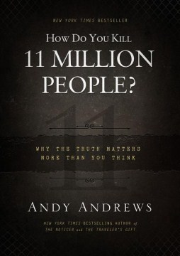 Product How Do You Kill 11 Million People?: Why the Truth Matters More Than You Think