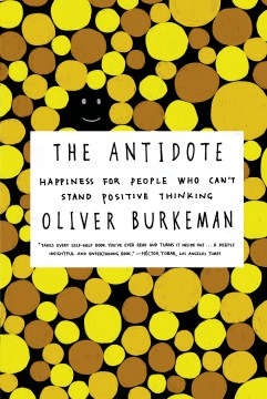 Product The Antidote: Happiness for People Who Can't Stand Positive Thinking
