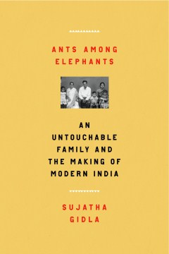 Product Ants Among Elephants: An Untouchable Family and the Making of Modern India