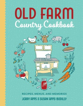 Product Old Farm Country Cookbook: Recipes, Menus, and Memories