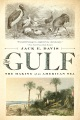 Product The Gulf: The Making of an American Sea