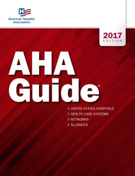 AHA Guide To the Health Care Field 2017