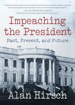 Product Impeaching the President: Past, Present, and Future