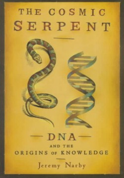 Product Cosmic Serpent: DNA and the Origins of Knowledge