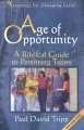 Product Age of Opportunity: A Biblical Guide to Parenting Teens/With Study Guide
