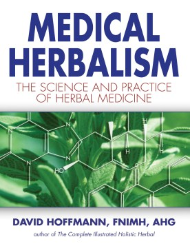 Product Medical Herbalism: The Science and Practice of Herbal Medicine