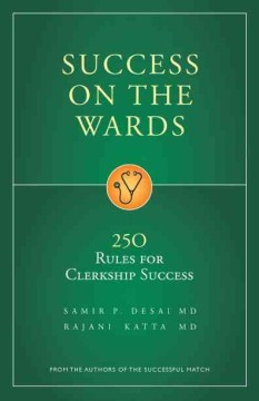 Product Success on the Wards: 250 Rules for Clerkship Success